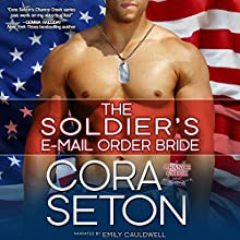 The Soldier's E-Mail Order Bride Audiobook by Cora Seton Narrated by Emily Cauldwell