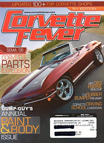 Corvette Fever May 2007 Magazine Vol 29 No 5 GOING BIG WITH A 454-TOTING 1959 ROADSTER THAT'S DEFINITELY NO TRAILER QUEEN