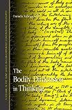 The Bodily Dimension in Thinking, Daniela Vallega-Neu, 0791465624