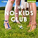 The No-Kids Club Audiobook by Talli Roland Narrated by Sue Pitkin