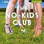 The No-Kids Club | Talli Roland
