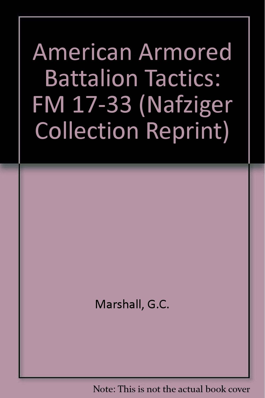 Download American Armored Battalion Tactics: ( FM 17-33 ) (Nafziger Collection Reprint) ebook