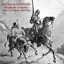 Don Quijote de la Mancha | Livre audio Auteur(s) : Miguel de Cervantes Narrateur(s) : Aurora de la Iglesia del Prado