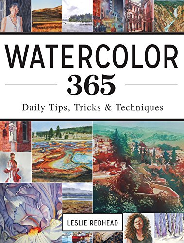 Watercolor 365: Daily Tips, Tricks and