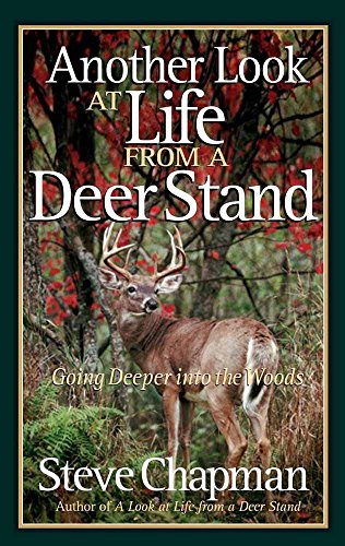 Another Look at Life from a Deer Stand: Going Deeper into the - Sandhills Mall