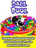 Learning Colors Easily for Child with Ball Trucks and Colorful Cows
