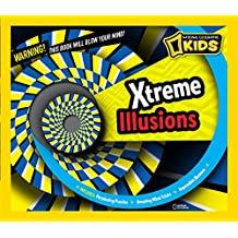 Xtreme Illusions: Perplexing Puzzles, Amazing Mind Tricks, Impossible Illusions
