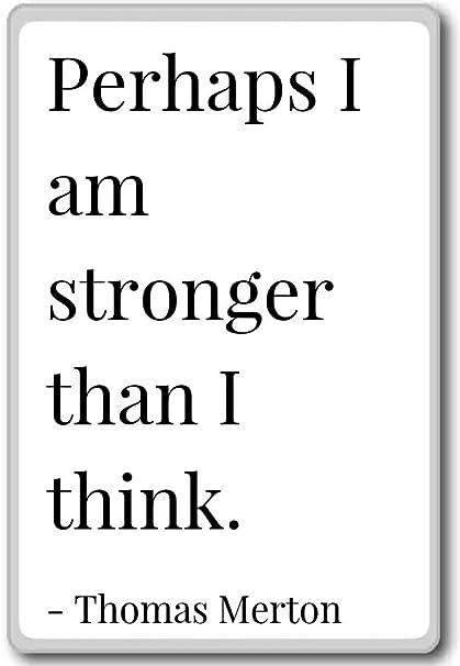 Amazon Perhaps I Am Stronger Than I Think Thomas Merton Awesome Thomas Merton Quotes