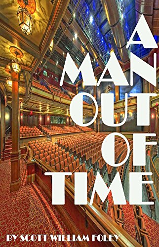 A Man Out Of Time by [Foley, Scott William]