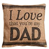 Country House Collection Primitive Sentimental Burlap Jute 8'' x 8'' Throw Pillow (Love That You're My Dad)