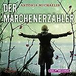 Der Märchenerzähler | Antonia Michaelis