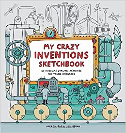 My Crazy Inventions Sketchbook: 50 Awesome Drawing Activities for Young Inventors: Amazon.es: Lisa Regan, Andrew Rae: Libros en idiomas extranjeros