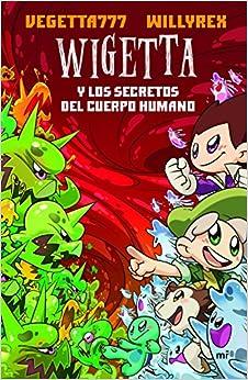 Wigetta Y Los Secretos Del Cuerpo Humano por Willyrex epub