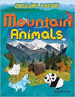 mountain animals origami safari ruth owen
