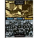 Workers and Unions in Wisconsin: A Labor History Anthology