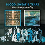 New City/Mirror Image /  Blood, Sweat & Tears