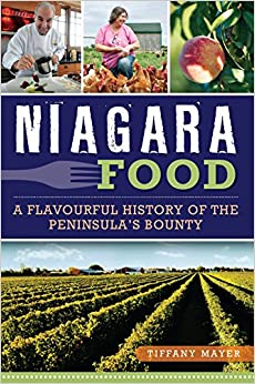 Book Niagara Food: A Flavourful History of the Peninsula's Bounty