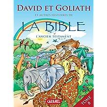 David & Goliath et autres histoires de la Bible: L'Ancien Testament (Bible pour enfants t. 8) (French Edition)