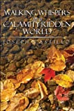 Walking Whispers in a Calamity-Ridden World, Joseph Castillo, 1607495546