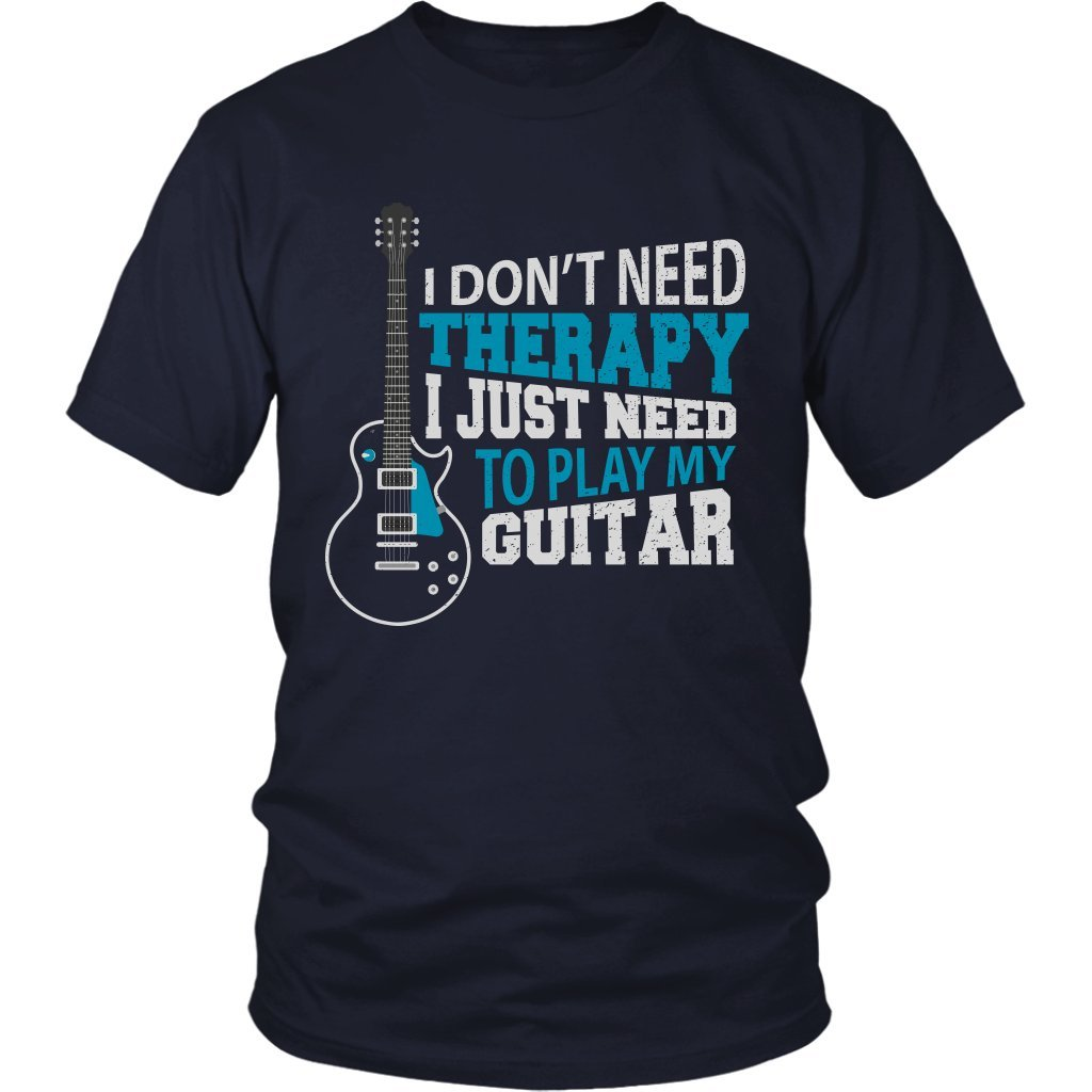 I Dont Need Therapy I Just Need To Play My Guitar Unique Guitarist Unisex Tshirt 9382