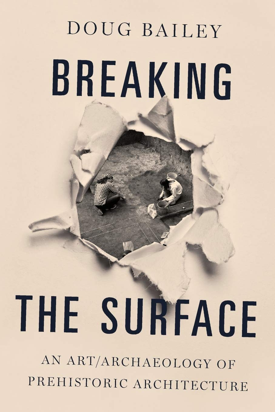 Breaking the Surface: An Art/Archaeology of Prehistoric ...