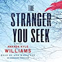 The Stranger You Seek: A Novel Audiobook by Amanda Kyle Williams Narrated by Anne Marie Lee