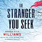 The Stranger You Seek: A Novel | Amanda Kyle Williams