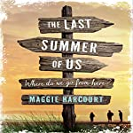 The Last Summer of Us: Where Do We Go from Here? | Maggie Harcourt