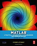 Matlab, Second Edition: A Practical Introduction to Programming and Problem Solving