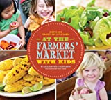 img - for At the Farmers' Market with Kids: Recipes and Projects for Little Hands book / textbook / text book