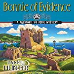 Bonnie of Evidence: A Passport to Peril Mystery | Maddy Hunter