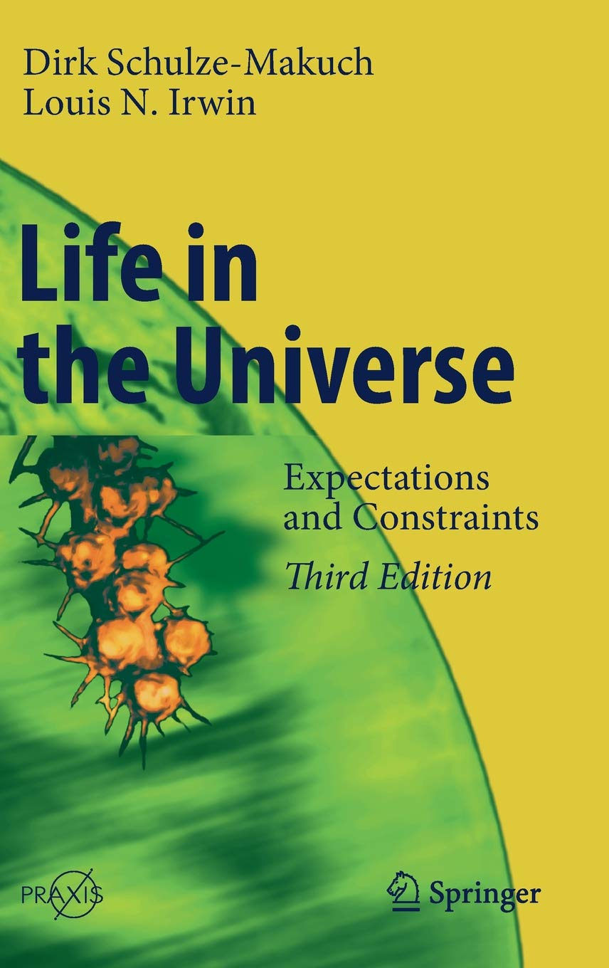 Life In The Universe  Expectations And Constraints  Springer Praxis Books