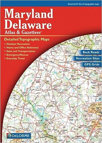 Maryland/Delaware Atlas & Gazetteer (Delorme Atlas ...