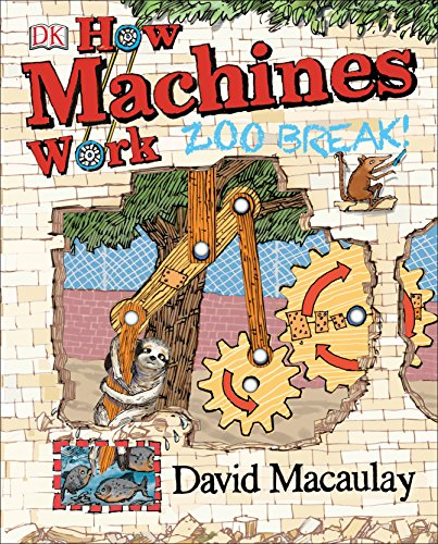 How Machines Work: Zoo Break! (Machines How Work)