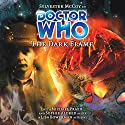 Doctor Who - The Dark Flame Radio/TV Program by Trevor Baxendale Narrated by Sylvester McCoy, Sophie Aldred, Lisa Bowerman, Michael Praed