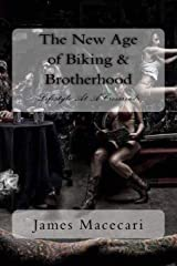 The New Age of Biking & Brotherhood: Lifestyle At A Crossroads Paperback
