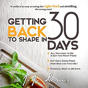 Getting Back to Shape in 30 Days Audiobook