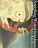 img - for Something Wicked from Japan: Ghosts, Demons & Yokai in Ukiyo-e Masterpieces (Japanese Edition) book / textbook / text book