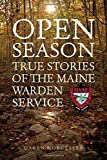 img - for Open Season: True Stories of the Maine Warden Service book / textbook / text book