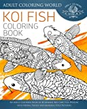 img - for Koi Fish Coloring Book: An Adult Coloring Book of 40 Japanese Koi Carp, Fish Designs with Henna, Paisley and Mandala Style Patterns (Animal Coloring Books for Adults) (Volume 26) book / textbook / text book