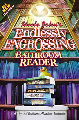 Uncle John's Endlessly Engrossing Bathroom Reader (Uncle John's Bathroom Readers)