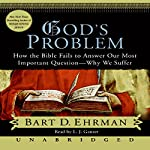 God's Problem: The Bible Fails to Answer Our Most Important Question - Why We Suffer | Bart D. Ehrman