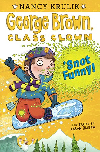 'Snot Funny! (Turtleback School & Library Binding Edition) (George Brown, Class Clown) (Bindings Star Skis)
