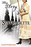 Suffragette (My Story)