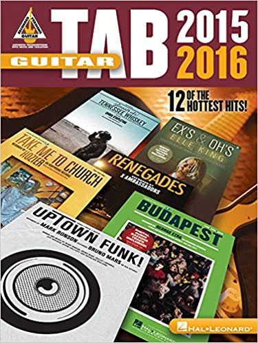 Guitar Tab 2015-2016: 12 of the Hottest Hits! (Guitar