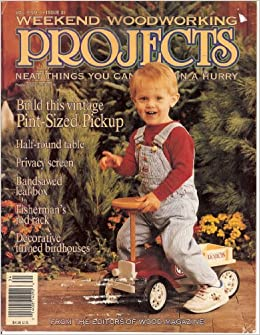 Weekend Woodworking Projects July 1993 (Neat Things You Can Build in ...