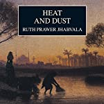 Heat and Dust | Ruth Prawer Jhabvala