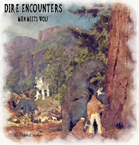 - DIRE ENCOUNTERS - Man Meets Wolf: TOME 1