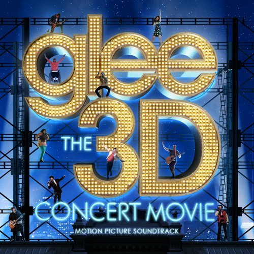 GLEE: THE 3D CONCERT MOVIE SOUNDTRACK by Glee Cast (2011-09-21)
