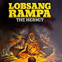 The Hermit Audiobook by T. Lobsang Rampa Narrated by Clay Lomakayu